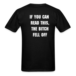 IF YOU CAN READ THIS, THE BITCH FELL OFF T-SHIRT with DRAGON TATTOO - Men's T-Shirt