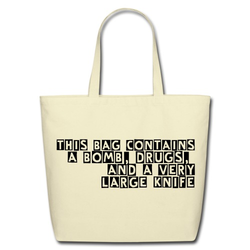 Just kidding, no it doesn't. - Eco-Friendly Cotton Tote