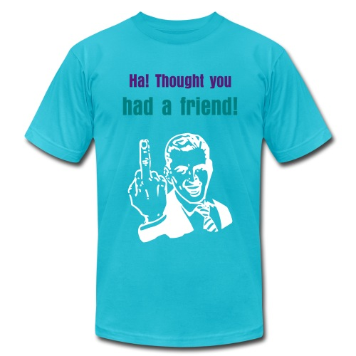 Ha! thought you had a friend  - Men's Fine Jersey T-Shirt