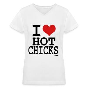I Love Hot Chicks V-neck - Women's V-Neck T-Shirt