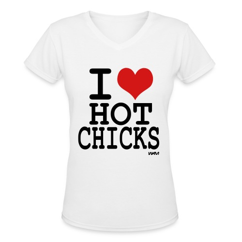 I Love Hot Chicks V-neck - Women's V-Neck T-Shirt