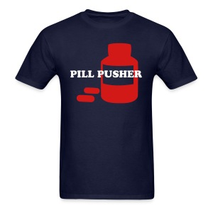 Pill Pusher - Men's T-Shirt