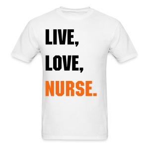 Live, Love, Nurse. - Men's T-Shirt