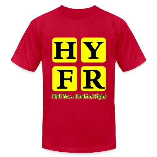 Hell Yea Fuckin Right T-Shirt - Men's Fine Jersey T-Shirt