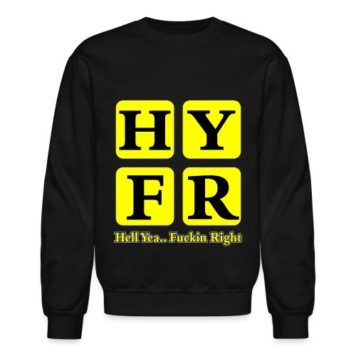 Hell Yea Fuckin Right Crewneck - Crewneck Sweatshirt
