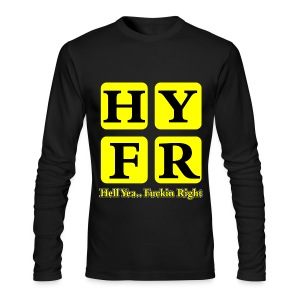 Hell Yea Fuckin Right Long Sleeve - Men's Long Sleeve T-Shirt by Next Level