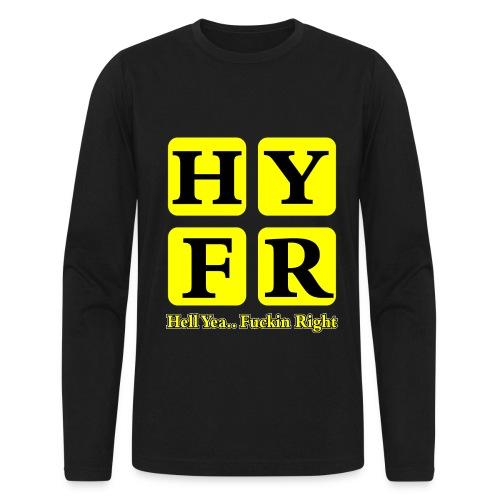 Hell Yea Fuckin Right Long Sleeve - Men's Long Sleeve T-Shirt by Next Level