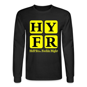 Hell Yea Fuckin Right Long Sleeve - Men's Long Sleeve T-Shirt