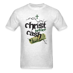 Christ Before Cash - Men's T-Shirt
