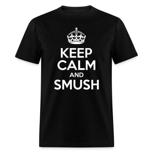 Keep Calm and Smush - Men's T-Shirt