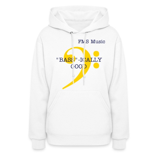 Women's Hooded Sweatshirt:  FMS BASS-ICALLY GOOD - Women's Hoodie
