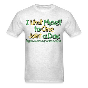 I Limit myself to one joint a day - Men's T-Shirt
