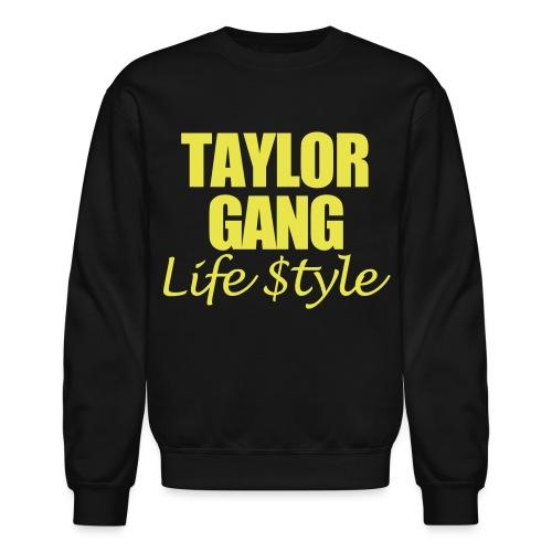 Taylor Gang Life Style - Crewneck Sweatshirt