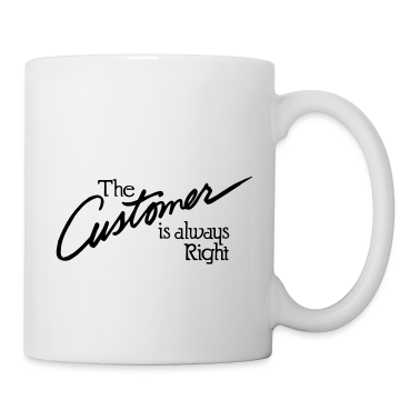 The customer is always right Gift