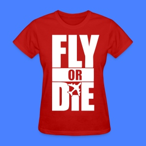 Fly Or Die Women's T-Shirts - stayflyclothing.com - Women's T-Shirt