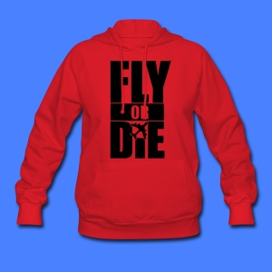 Fly Or Die Hoodies - stayflyclothing.com - Women's Hoodie