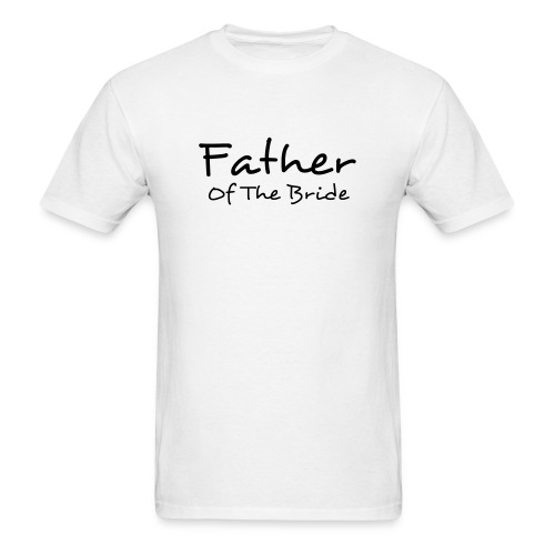 Father of the Bride - You can change the color of the graphic text! - Men's T-Shirt