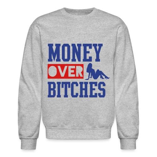 MONEY OVER BITCHES Long Sleeve Shirts - Crewneck Sweatshirt