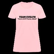 T-Shirts ~ Women's T-Shirt ~ TEAM EVELYN