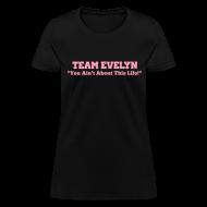 Women's T-Shirts ~ Women's T-Shirt ~ TEAM EVELYN