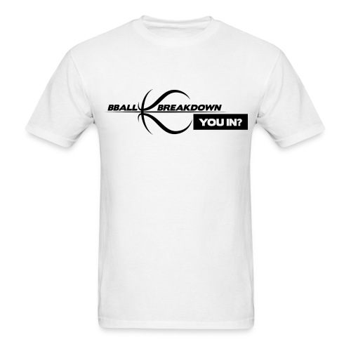 BBALLBREAKDOWN YOU IN? T-Shirt - Men's T-Shirt