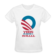 Women's T-Shirts ~ Women's T-Shirt ~ This Is How I Roll (v.2)