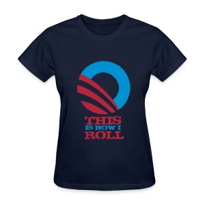 This Is How I Roll (v.1) - Women's T-Shirt