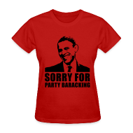 Women's T-Shirts ~ Women's T-Shirt ~ Sorry for Party Baracking 1