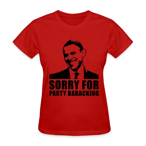 Sorry for Party Baracking 1 - Women's T-Shirt