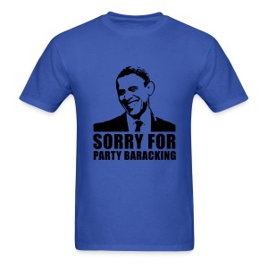 Sorry for Party Baracking 1 - Men's T-Shirt