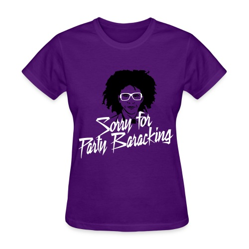 Sorry for Party Baracking - Women's T-Shirt