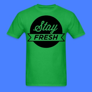 Stay Fresh T-Shirts - stayflyclothing.com - Men's T-Shirt