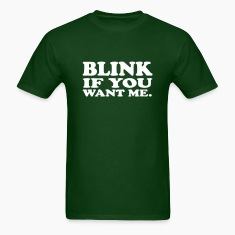 Blink if you want me. VECTOR T-Shirts