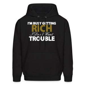 I'M BUSY GETTING RICH Hoodies - Men's Hoodie