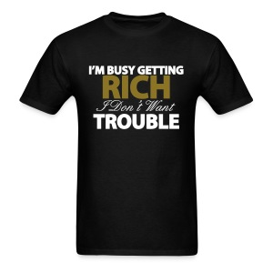 I'M BUSY GETTING RICH T-Shirts - Men's T-Shirt