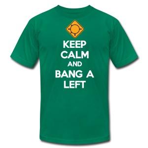 Keep Calm And Bang A Left - Men's Fine Jersey T-Shirt