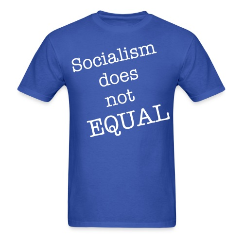 Socialism does not equal Freedom - Men's T-Shirt