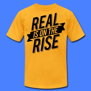 Real Is On The Rise T-Shirts - stayflyclothing.com - Men's T-Shirt by American Apparel