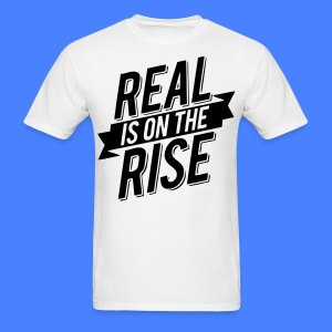Real Is On The Rise T-Shirts - stayflyclothing.com - Men's T-Shirt