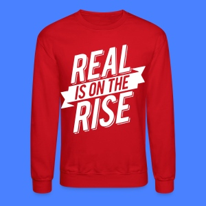 Real Is On The Rise Long Sleeve Shirts - stayflyclothing.com - Crewneck Sweatshirt