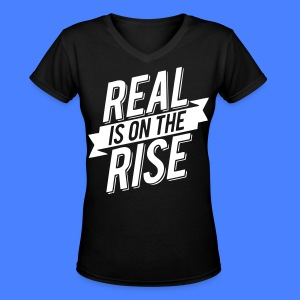 Real Is On The Rise Women's T-Shirts - stayflyclothing.com - Women's V-Neck T-Shirt
