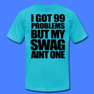 I Got 99 Problems T-Shirts - stayflyclothing.com - Men's T-Shirt by American Apparel