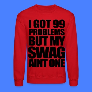 I Got 99 Problems Long Sleeve Shirts - stayflyclothing.com - Crewneck Sweatshirt