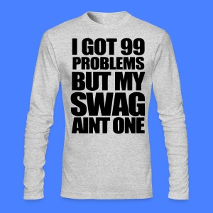 I Got 99 Problems Long Sleeve Shirts - stayflyclothing.com - Men's Long Sleeve T-Shirt by Next Level