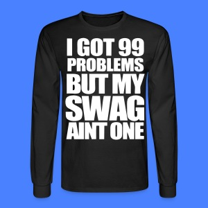 I Got 99 Problems Long Sleeve Shirts - stayflyclothing.com - Men's Long Sleeve T-Shirt