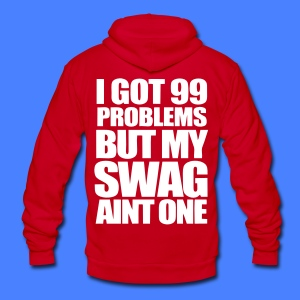 I Got 99 Problems Zip Hoodies/Jackets - stayflyclothing.com - Unisex Fleece Zip Hoodie by American Apparel