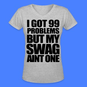 I Got 99 Problems Women's T-Shirts - stayflyclothing.com - Women's V-Neck T-Shirt