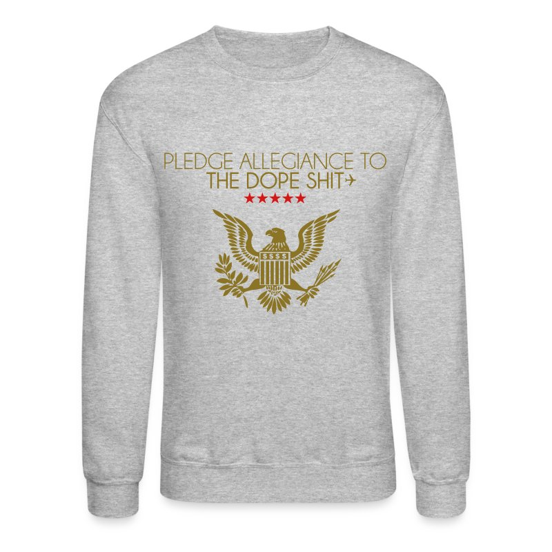 PLEDGE ALLEGIANCE TO DOPE SHIT - Crewneck Sweatshirt