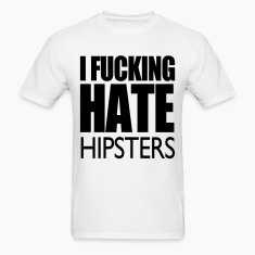 I Fucking Hate Hipsters VECTOR T-Shirts
