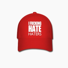 I Fucking Hate Haters VECTOR Caps